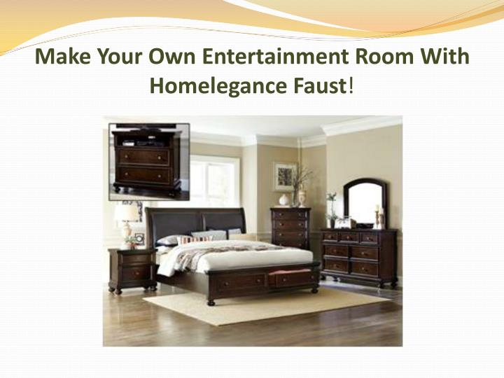 Make Your Own Entertainment Room With Homelegance Faust! PowerPoint ...