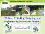 Webcast 3: Seeking, Designing, and Implementing Stormwater Retrofits