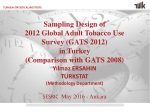 Sampling Design of 2012 Global Adult Tobacco Use Survey (GATS 2012) in Turkey