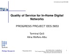 Quality of Service for In-Home Digital Networks PROGRESS PROJECT EES.5653