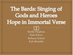 The Bards: Singing of Gods and Heroes Hope in Immortal Verse