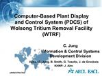 Computer-Based Plant Display and Control System PDCS of Wolsong Tritium Removal Facility WTRF