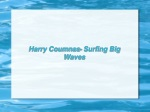 Harry Coumnas- Surfing Big Waves