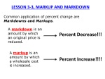 Common application of percent change are Markdowns and M arkups .