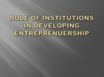 ROLE OF INSTITUTIONS IN DEVELOPING ENTREPRENUERSHIP