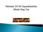 Petmate 54195 Squeakbottles Whale Dog Toy