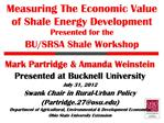 Measuring The Economic Value of Shale Energy Development Presented for the BU