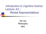 Introduction to Cognitive Science Lecture #2 :  	Mental Representations