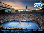 Passengers going to the AUSTRALIAN OPEN 2013 Book their STAy Flights with STA Travel