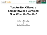You Are Not Offered a Competitive Bid Contract: Now What Do You Do?