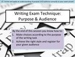 Writing Exam Technique: Purpose Audience