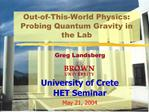 Out-of-This-World Physics: Probing Quantum Gravity in the Lab