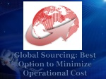 Global Sourcing: Best Option to Minimize Operational Cost
