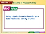 Being physically active benefits your total health in a variety of ways.