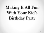 Making It All Fun With Your Kid's Birthday Party