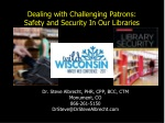 Dealing with Challenging Patrons: Safety and Security In Our Libraries