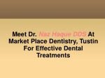 Meet Dr. Naz Haque DDS At Market Place Dentistry