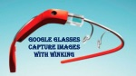 Google glasses capture images with winking