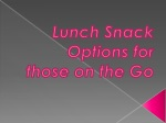 Lunch Snack Options for those on the Go