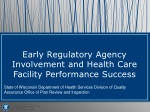 Early Regulatory Agency Involvement and Health Care Facility Performance Success