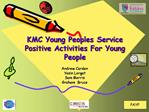 KMC Young Peoples Service Positive Activities For Young People