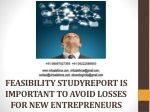 FEASIBILITY STUDYREPORT IS IMPORTANT TO AVOID LOSSES FOR NEW