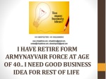 I HAVE RETIRE FORM ARMYNAYVAIR FORCE AT AGE OF 40.. I NEED