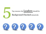 5 Top reasons why Business Leaders should be Background Chec