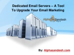 Dedicated Email Servers – A Tool To Upgrade Email Marketing