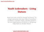 Youth Icebreakers - Living Statues
