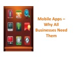 Mobile Apps – Why All Businesses Need Them