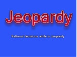 Rational decisions while in Jeopardy