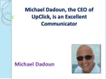 Michael Dadoun, the CEO of UpClick, is an Excellent Communic