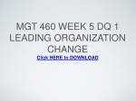 MGT 460 Week 5 DQ 1 Leading Organization Change