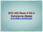 SOC 402 Week 4 DQ 2 Substance Abuse