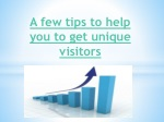 A few tips to help you to get unique visitors