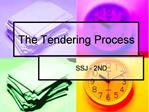 The Tendering Process