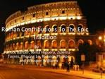 Roman Contributions To The Epic Tradition