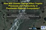 How Will Climate Change Affect Trophic Processes and Productivity in Freshwater-Riparian Ecosystems