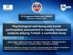 Psychological well-being and social participation assessment in visually impaired subjects playing Torball: a controlled