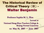 The Historical Review of Critical TheoryII- Walter Benjamin
