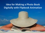 Tips to Create a Photo Book Digitally with Flipping Effect