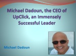 Michael Dadoun, the CEO of UpClick, an Immensely Successful
