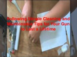 Simple Cleaning and Maintenance Tips for Your Gun