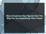 Harry Coumnas Has Figured Out The Way For Accomplishing Time