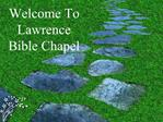 Welcome To Lawrence Bible Chapel