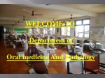 WELCOME TO Department of Oral medicine And Radiology