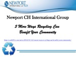 Newport CH International Group: 5 More Ways Recycling Can Be