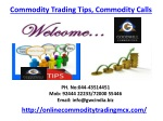 Commodity Trading Tips, Commodity Calls