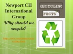 Newport CH International Group: Why should we recycle?